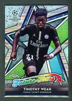 2019 TIMOTHY WEAH TOPPS CHROME UEFA CHAMPIONS LEAGUE FUTURE STARS REFRACTOR