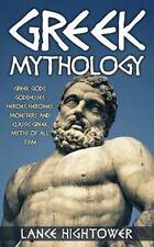 Greek Mythology : Greek Gods, Goddesses, Heroes, Heroines, Monsters, and...