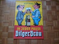 BilgerBräu Gottmadingen In jeder Pause Seit 1821  Original altes Bierplakat