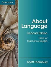 About Language : Tasks for Teachers of English by Scott Thornbury (2017,...