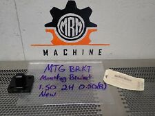 Mtg Brkt Mounting Bracket 1.50 2H 0.05(B) New No Box