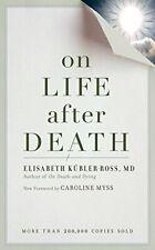 On Life After Death by Elisabeth Kubler-Ross