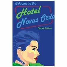 Welcome to the Hotel Novus Ordo (Paperback or Softback)