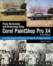 Photo Restoration and Retouching Using Corel PaintShop Photo Pro X4 by Correll,