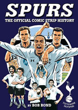 Spurs The Official Comic Strip History - Tottenham Hotspur White Hart Lane book