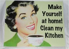 Make Yourself at Home! Clean my Kitchen Funny Novelty Tin Sign