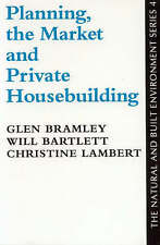 Planning, The Market And Private House-Building: The Local Supply Response (The