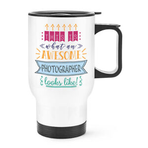This Is What An Awesome Photographer Looks Like Travel Mug Cup With Handle Funny