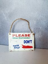 PLEASE DRINK RESPONSIBLY DON'T SPILL ANY Mini Metal Novelty Retro Vintage Plaque