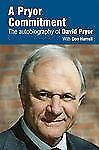A Pryor Commitment  The AUTOBIOGRAPHY of David Pryor SIGNED BY THE AUTHOR + MORE