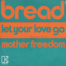"7"" 45 TOURS FRANCE BREAD ""Let Your Love Go / Mother Freedom"" 1971"