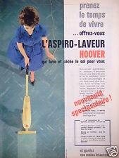 PUBLICITÉ 1961 L'ASPIRO-LAVEUR HOOVER LAVE ET SÉCHE LES SOLS - ADVERTISING