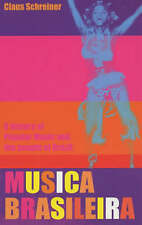NEW Musica Brasileira: A History of Popular Music and the People of Brazil