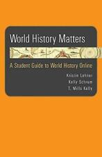 World History Matters : A Student Guide to World History Online by T. Mills...