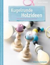 Kugelrunde Holzideen von Armin Täubner (2014, Taschenbuch)