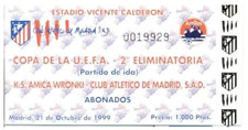 Ticket Atletico Madrid Spain - Amica Wronki Poland 1999 UEFA CUP