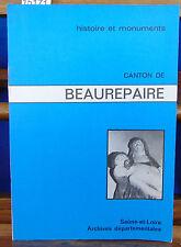 collectif Canton de Beaurepaire (Histoire et monuments de Saône-et-Loire.)...