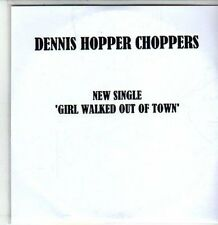 (DA840) Dennis Hopper Choppers, Girl Walked Out Of Town - 2011 DJ CD