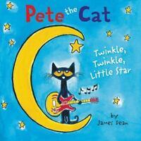 Pete the Cat: Twinkle, Twinkle, Little Star Board Book  (ExLib) by James Dean