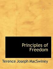 Principles of Freedom: By Terence Joseph Macswiney