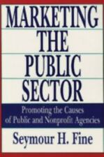 Marketing the Public Sector: Promoting the Causes of Public and Nonprofit Agenci