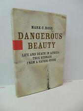 Dangerous Beauty Book Mark Ross Life Death In Africa Safari Tour Guide Memoir