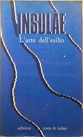 Insulae, L'arte dell'esilio - AA.VV. - Ed. Costa e Nolan - 1993 - M