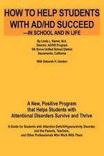 How to Help Students with AD/HD Succeed--in School and in Life : A New,...