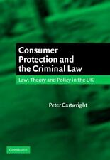 Consumer Protection and the Criminal Law : Law, Theory and Policy in the U....