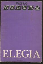 Pablo Neruda Book Elegia 1ºEd 1974 Editor Losada