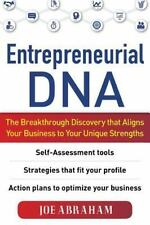 Entrepreneurial DNA:  The Breakthrough Discovery that Aligns Your Business to