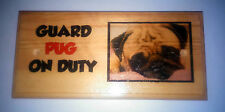 Guard Pug On Duty Plaque / Sign / Gift - Small Dog Puppy Beware Of The Dog 168