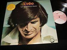 LOBO<>OF A SIMPLE MAN<>33 1/3 Rpm Vinyl~RARE Canada  Pressing<>BIG TREE BT 2013