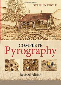 The Complete Pyrography: Revised Edition by Stephen Poole Book The Cheap Fast