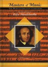 The Life and Times of Felix Mendelssohn (Masters of Music)-ExLibrary