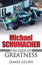 Michael Schumacher: The Edge of Greatness, Allen, James, Good Book
