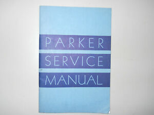 Parker Vintage 1947 Service Manual-- 68 pages