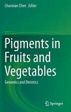 Pigments in Fruits and Vegetables : Genomics and Dietetics (2015, Hardcover)