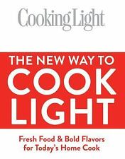 Cooking Light The New Way to Cook Light: Fresh Food & Bold Flavors for-ExLibrary