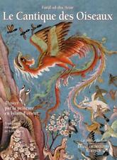 le cantique des oiseaux illustré par la peinture en islam d'Orient Od-Din'Attar