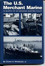 U.S. MERCHANT MARINE IN SEARCH OF AN ENDURING MARITIME POLICY,  NEW On Sale
