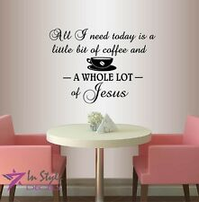 Vinyl Decal Art Sticker All I Need Today is Coffee Jesus Phrase Wall Sticker 567