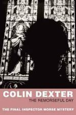 The Remorseful Day by Colin Dexter 9780330451178 (Paperback, 2007)