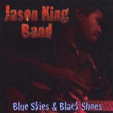 Jason King Band • Blue Skies & Black Shoes • new, hard to find CD • ships free