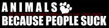 """Animals, Because People SUCK"" GREAT LOVE Cats decal Sticker, Kitten,Cats."