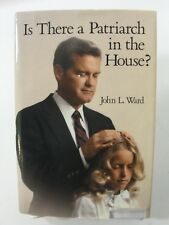 IS THERE A PATRIARCH IN THE HOUSE John L. Ward Mormon LDS