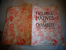 FIGURES HÂTIVES de CHAMBERY iLL & Dédicassé J-C Glière 1990 Caricatures Savoie