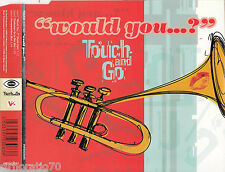 """TOUCH and GO """"would you..."""" CD Single"""