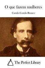 O Que Fazem Mulheres by Camilo Castelo Branco (2015, Paperback)