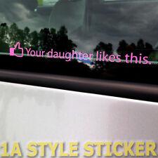 your daughter likes this aufkleber tuning Sticker gefällt mir facebook aufkleber